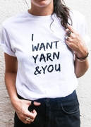 T-Shirt I want yarn & you